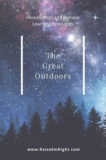 he Great Outdoors Homeschool Resources